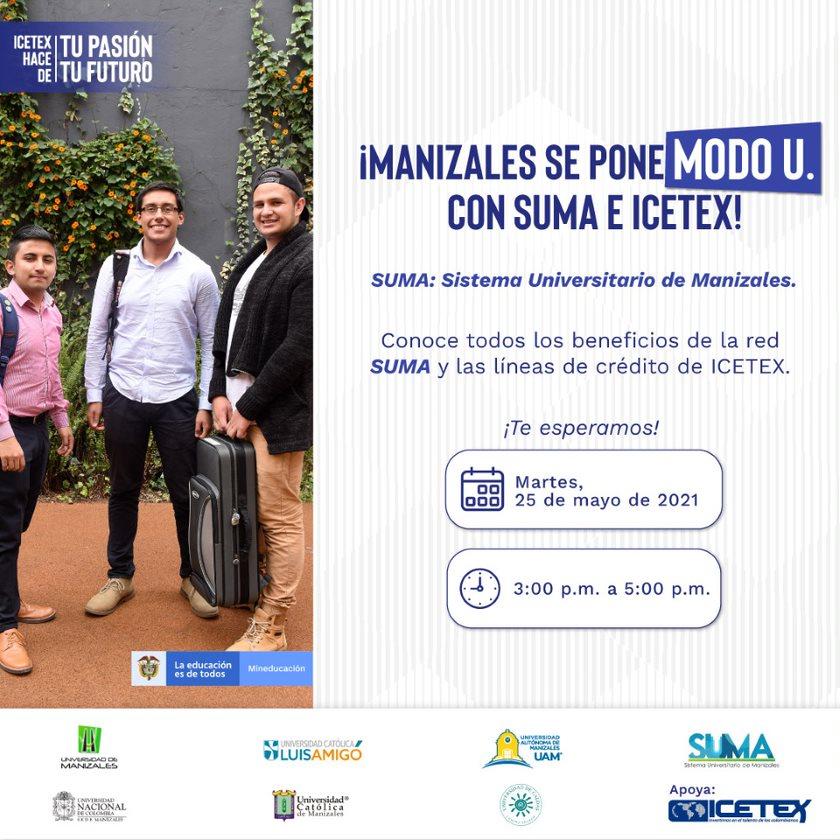 Conozca este martes los beneficios del Sistema Universitario de Manizales y las líneas de crédito Icetex