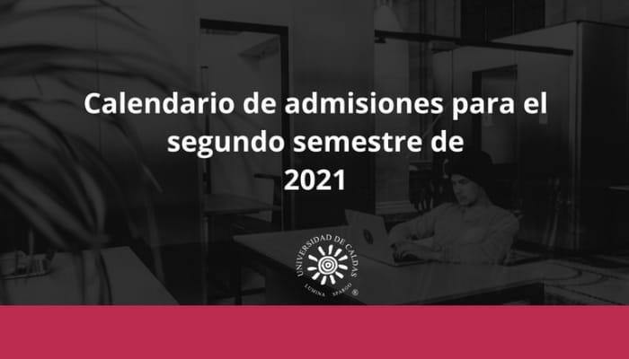 Conozca las próximas fechas del calendario académico U. de Caldas para el periodo 2021-2