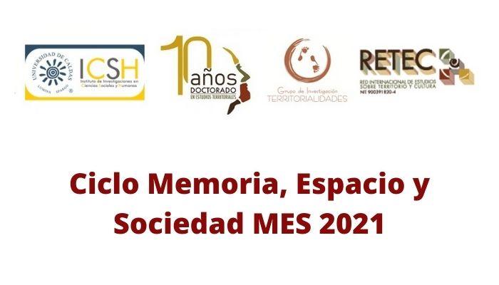 Cuarta sesión del Ciclo Memoria Espacio y Sociedad MES 2021