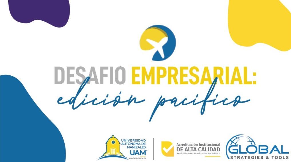 Desafío Empresarial- Edición Pacifico potencia la internacionalización en América Latina