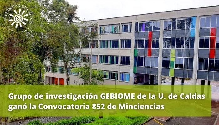 Grupo de investigación GEBIOME de la U. de Caldas ganó la Convocatoria 852 de Minciencias