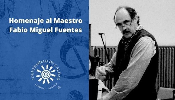 Homenaje al Maestro Fabio Miguel Fuentes