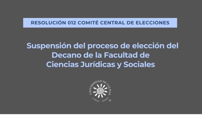 Se suspende el proceso de elección del Decano de la Facultad de Ciencias Jurídicas y Sociales