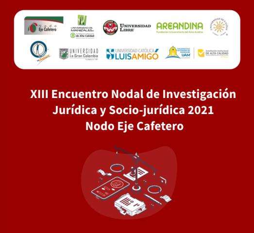 """Umanizales participa del """"XIII Encuentro de Investigación Jurídica y Sociojurídica"""" que inicia este miércoles"""