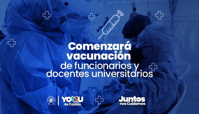 Docentes y funcionarios de la Universidad de Caldas, priorizados en vacunación contra la Covid -19