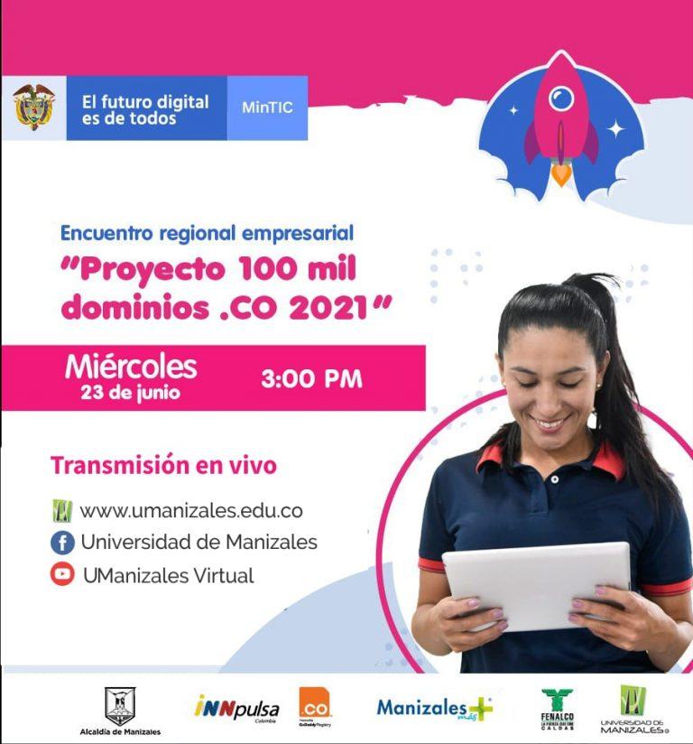 """UManizales realizará mañana miércoles el Encuentro regional empresarial """"Proyecto 100 mil dominios .CO 2021"""" de MinTic"""