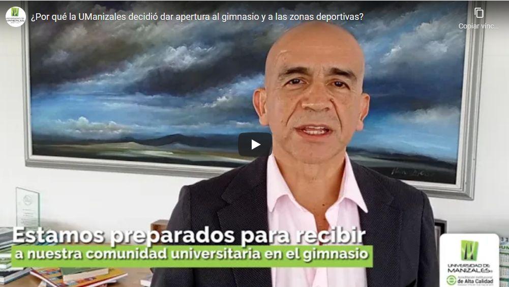 ¿Por qué la UManizales decidió dar apertura al gimnasio y a las zonas deportivas, después de 17 meses de cierre?