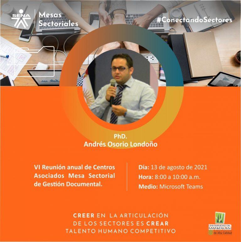 Profesor UManizales será conferenciante en la VI Reunión anual de Centros Asociados Mesa Sectorial de Gestión Documental