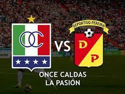 partido Once Caldas – Deportivo Pereira