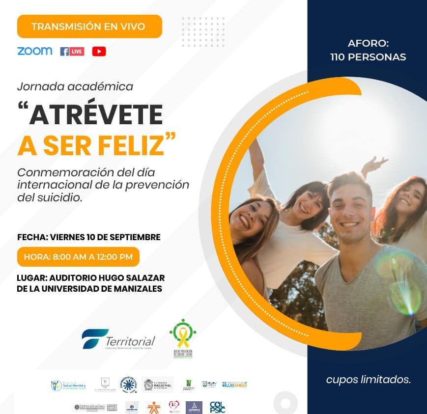 Agéndese mañana con el simposio Atrévete a Ser Feliz, en el que se hablará de cómo prevenir el suicidio.