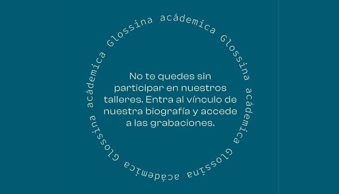 Ciclo de talleres Glossina Académica