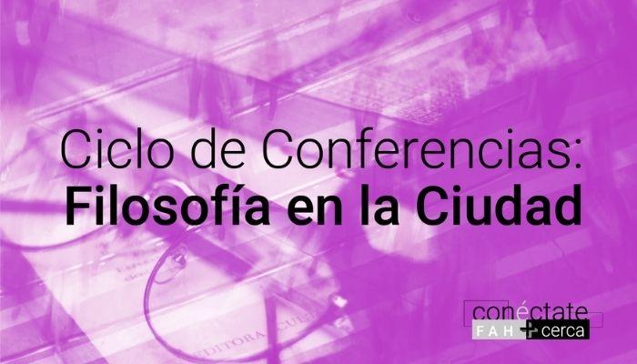 Pandemia y Filosofía, ciclo de conferencias de Filosofía en la ciudad