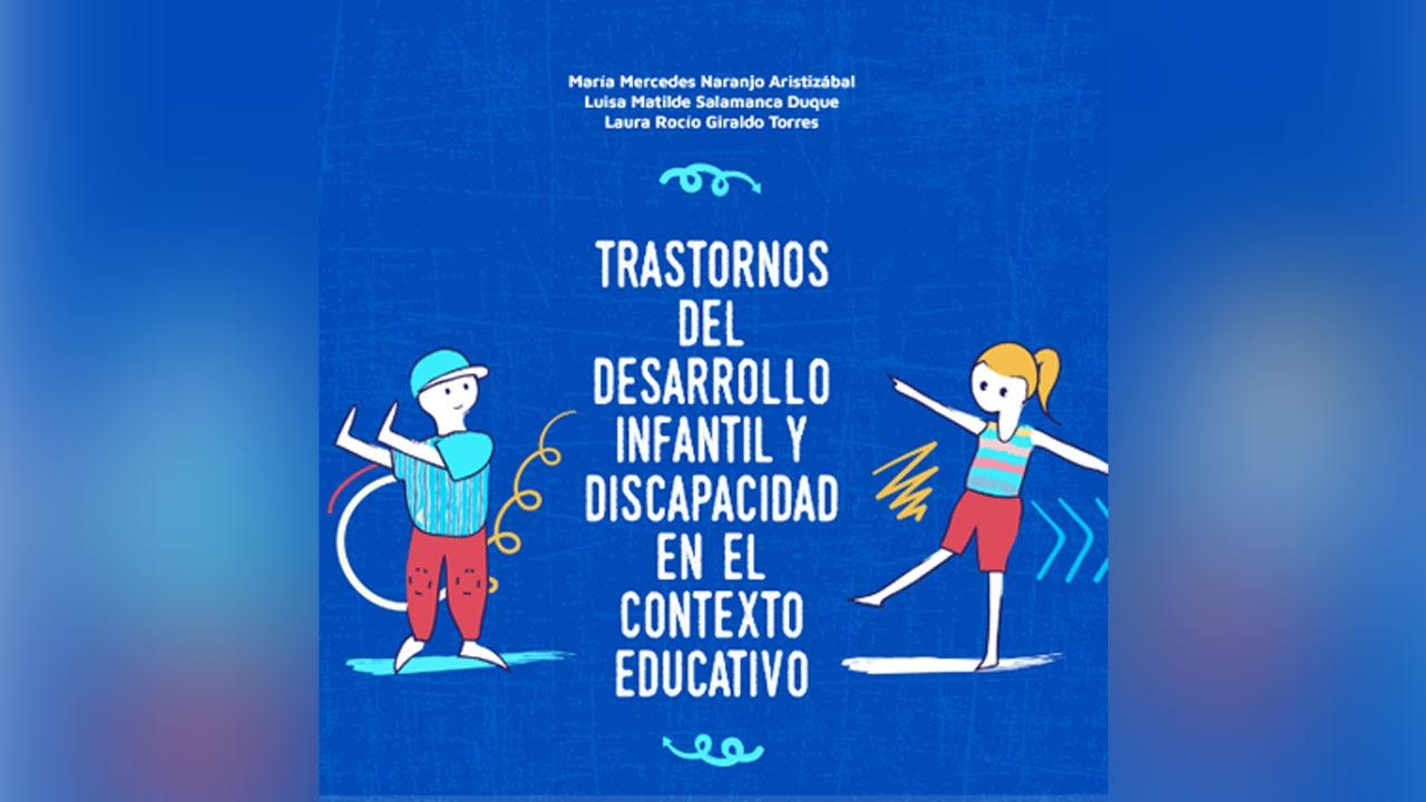 Trastornos del desarrollo infantil y discapacidad en el contexto educativo, nueva publicación de la Editorial UAM